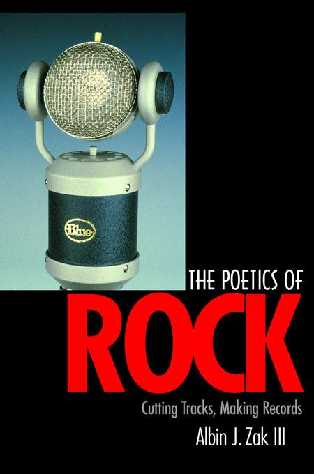 The Poetics of Rock: Cutting Tracks, Making Records EB9780520928152