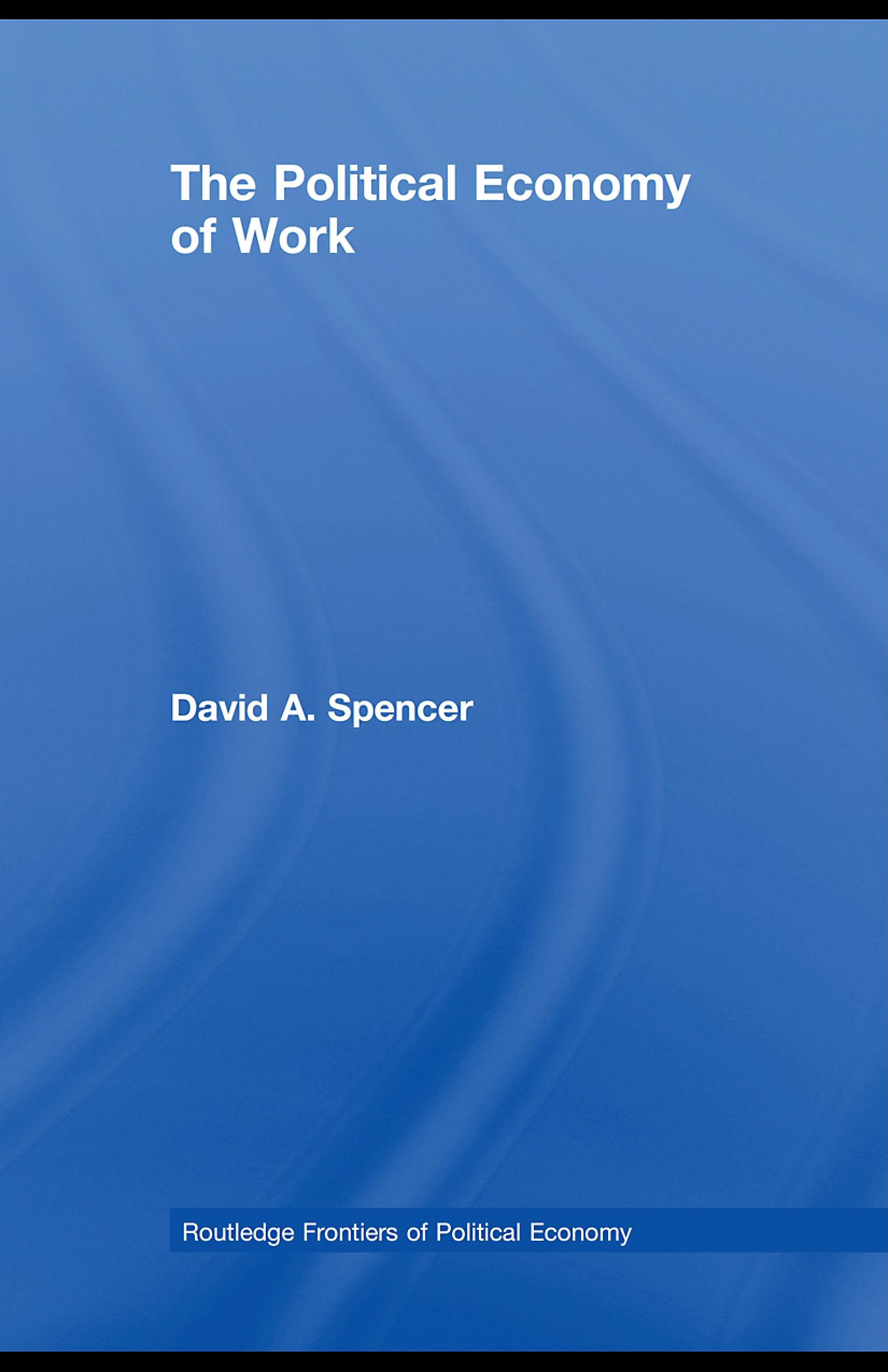The Political Economy of Work EB9780203889978