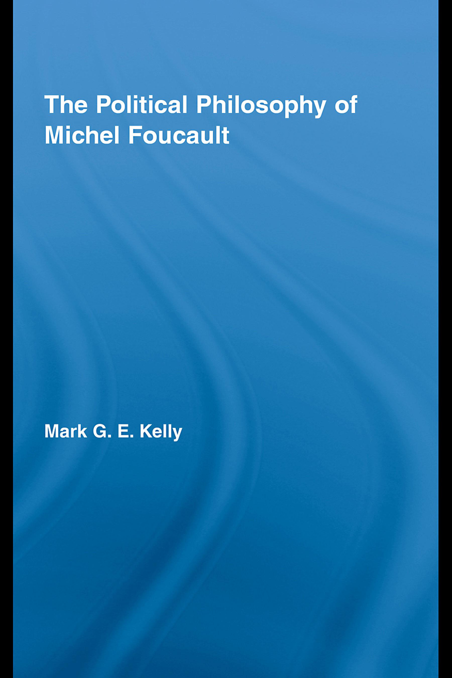 The Political Philosophy of Michel Foucault EB9780203883747