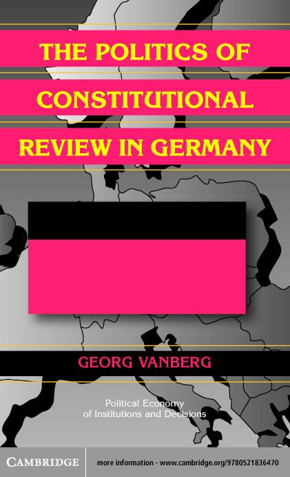 The Politics of Constitutional Review in Germany EB9780511079184
