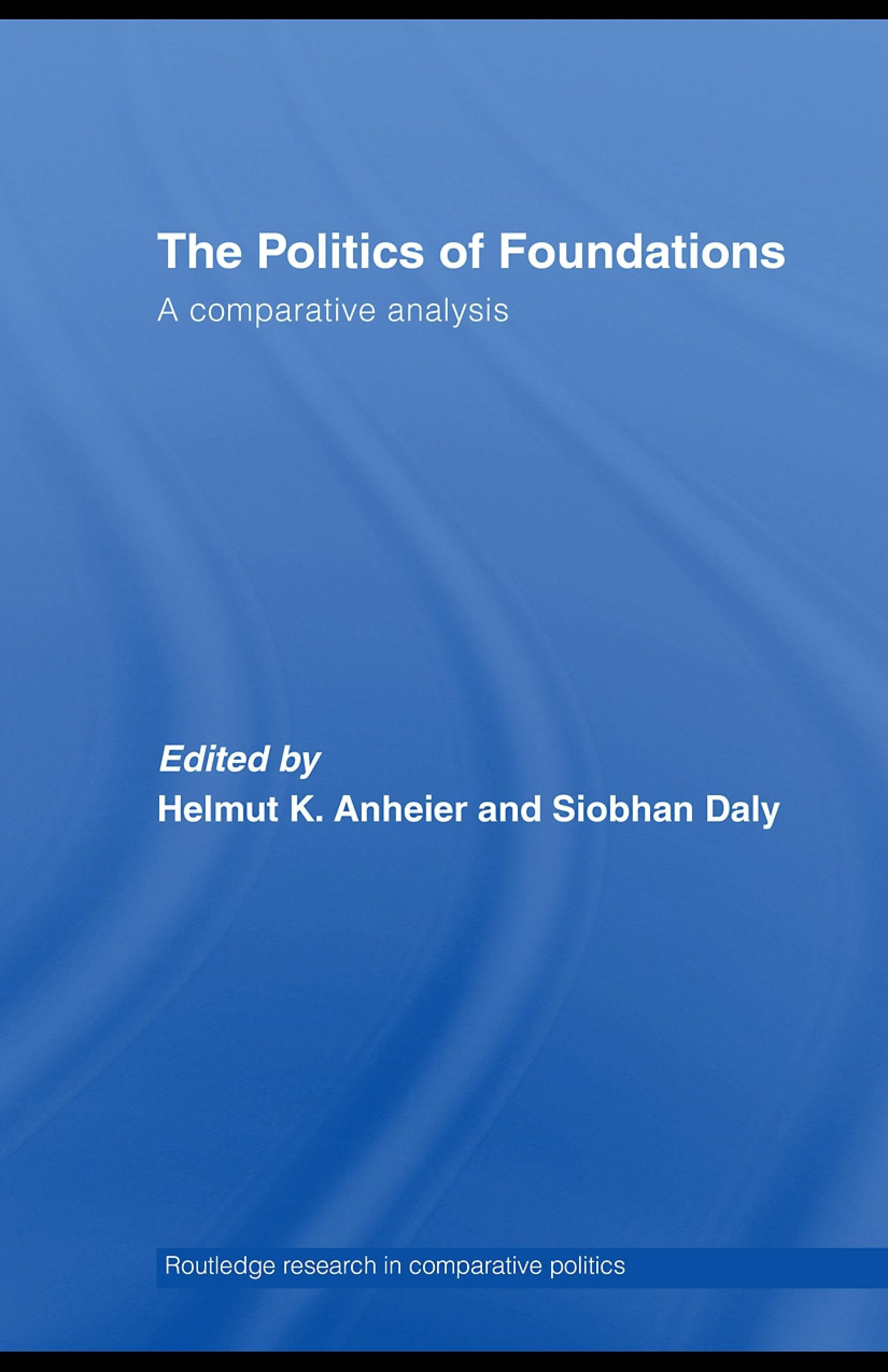 The Politics of Foundations: A Comparative Analysis EB9780203028186