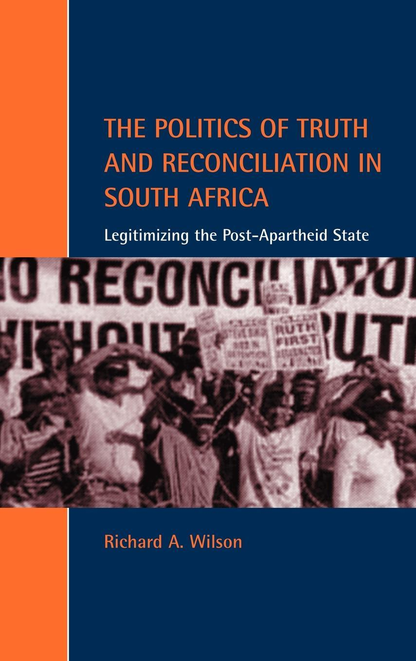 The Politics of Truth and Reconciliation in South Africa EB9780511668760