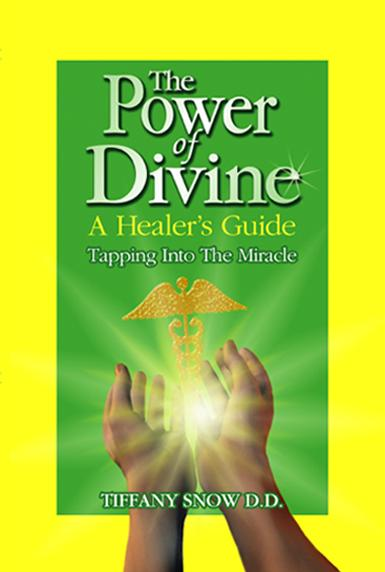 The Power of Divine: A Healer's Guide - Tapping into the Miracle EB9780972962384