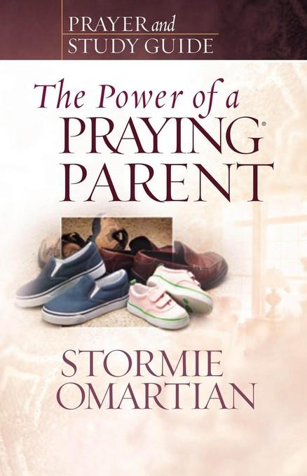 The Power of a Praying? Parent Prayer and Study Guide