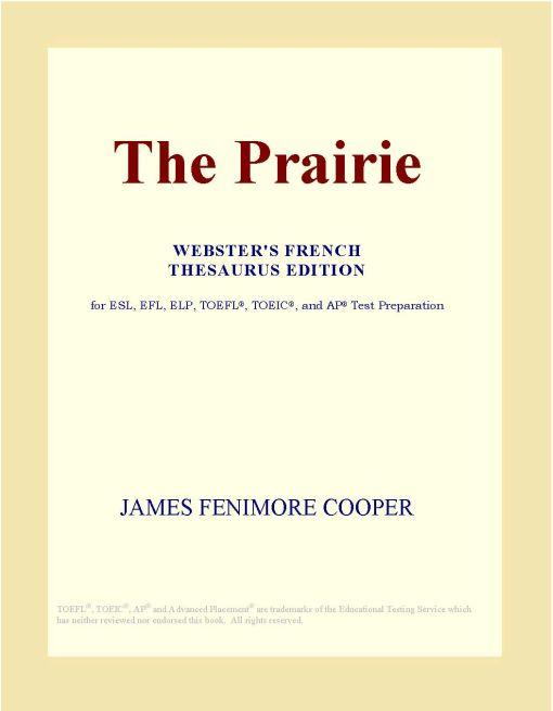 The Prairie (Webster's French Thesaurus Edition) EB9780497976156