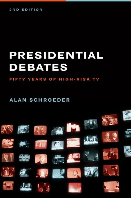 The Presidential Debates: Fifty Years of High Risk TV EB9780231511780
