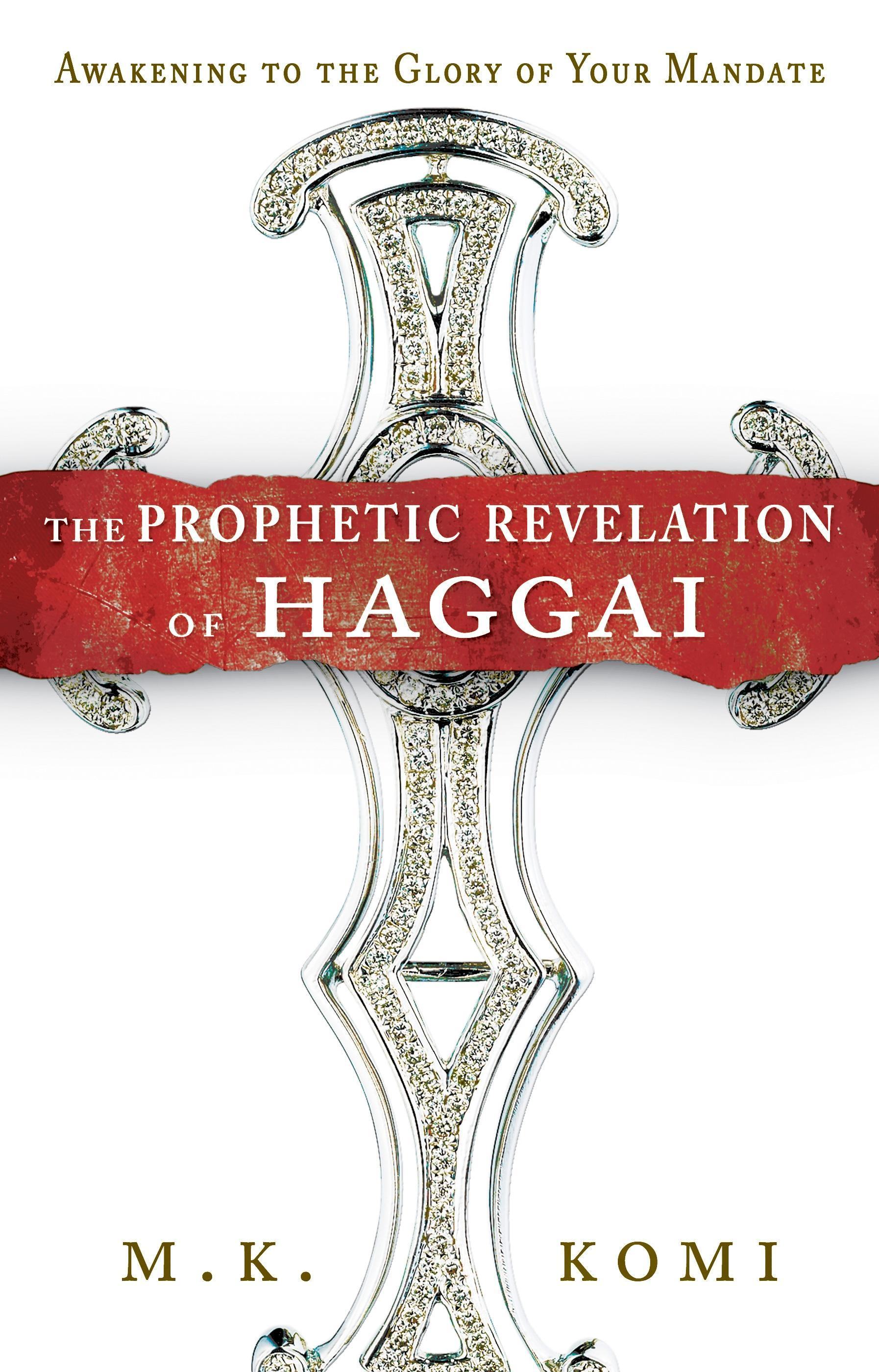 The Prophetic Revelation of Haggai EB9780768489903