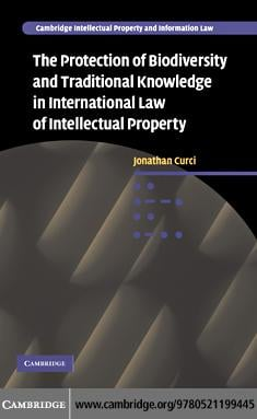 The Protection of Biodiversity and Traditional Knowledge in International Law of Intellectual Proper EB9780511763762