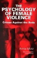 The Psychology of Female Violence EB9780203995617