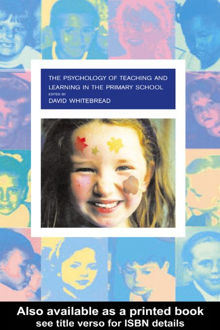 The Psychology of Teaching and Learning in the Primary School EB9780203187425