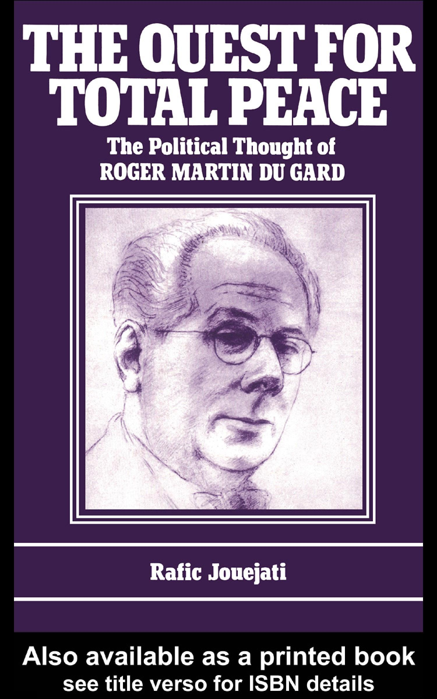The Quest for Total Peace: The Political Thought of Roger Martin du Gard EB9780203987995
