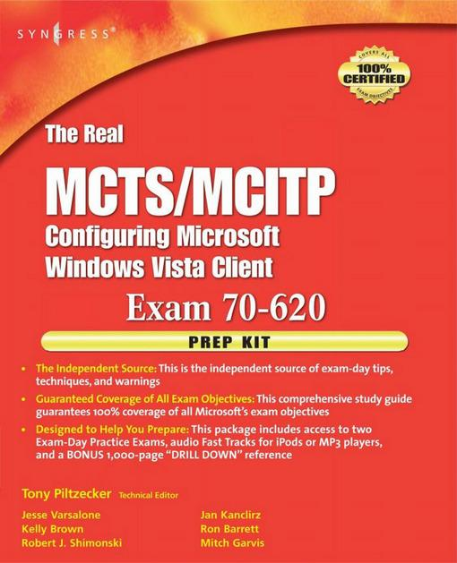 The Real MCTS/MCITP  Exam 70-620 Prep Kit: Independent and Complete Self-Paced Solutions EB9780080949093