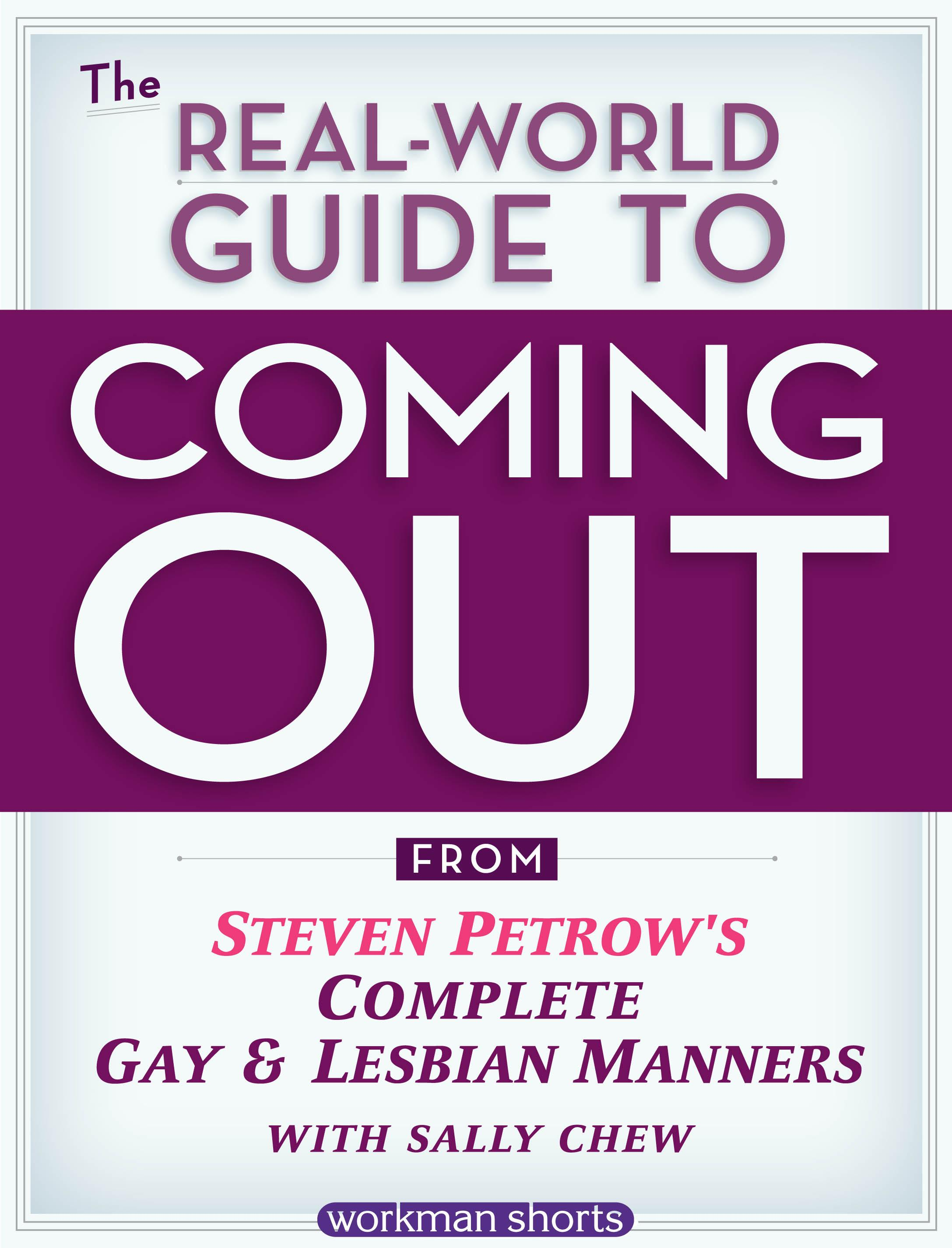 The Real-World Guide to Coming Out: From Steven Petrow's Complete Gay & Lesbian Manners EB9780761166641