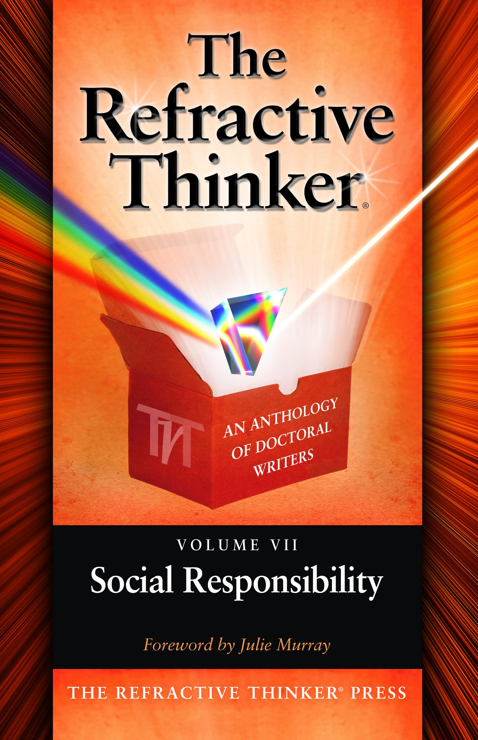 The Refractive Thinker: Vol VII: Social Responsibility EB9780984005468