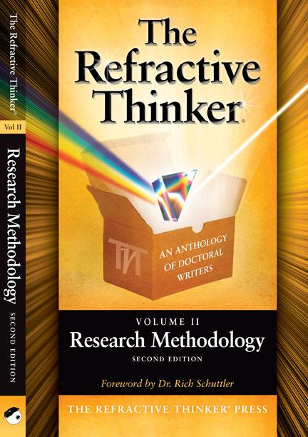 The Refractive Thinker: Volume II: Research Methodology Second Edition EB9780982874073