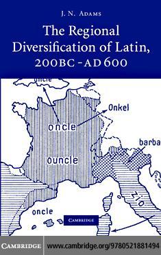 The Regional Diversification of Latin 200 BC - AD 600 EB9780511373121