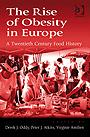 The Rise of Obesity in Europe: A Twentieth Century Food History EB9780754693956