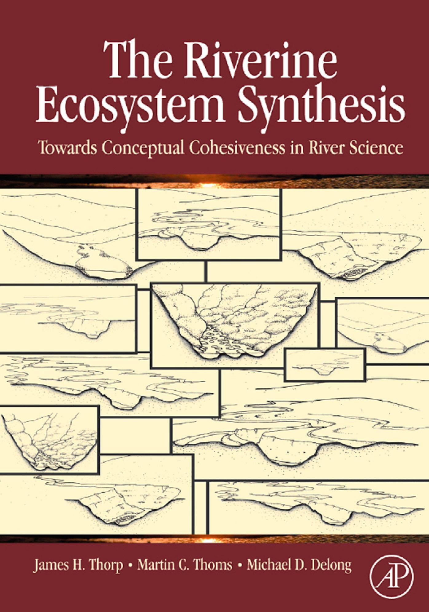 The Riverine Ecosystem Synthesis: Toward Conceptual Cohesiveness in River Science EB9780080888002