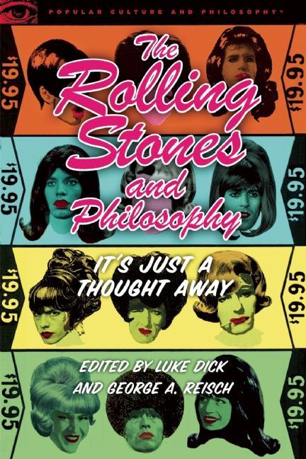 The Rolling Stones and Philosophy: It's Just a Thought Away EB9780812697599