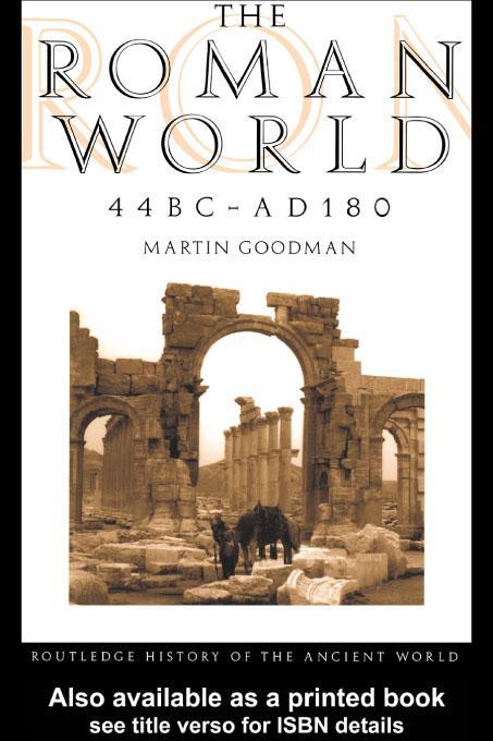 The Roman World 44 BC - AD 180 EB9780203716854
