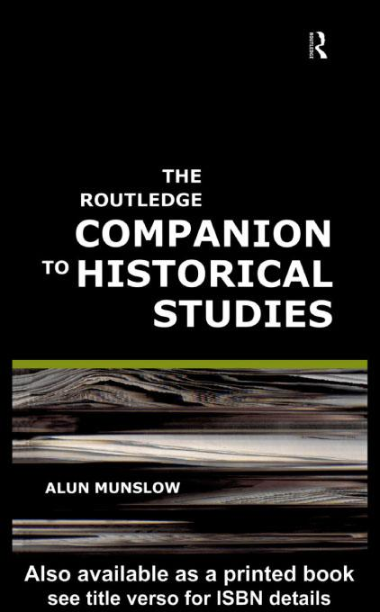 The Routledge Companion to Historical Studies EB9780203184615