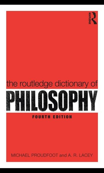 The Routledge Dictionary of Philosophy EB9780203428467