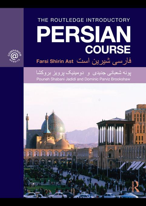 The Routledge Introductory Persian Course EB9780203865460