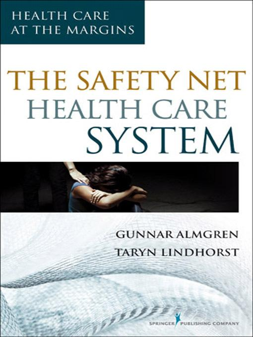 The Safety-Net Health Care System: Health Care at the Margins EB9780826105721