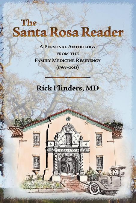 The Santa Rosa Reader: A Personal Anthology from the Family Medicine Residency EB9780985631307