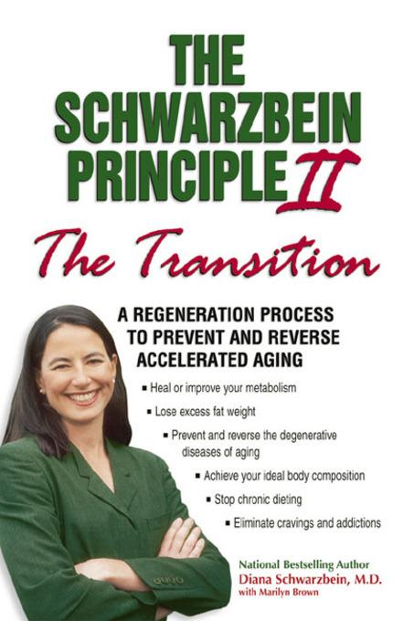 The Schwarzbein Principle II, The 'Transition': A Regeneration Program to Prevent and Reverse Accelerated Aging EB9780757395420
