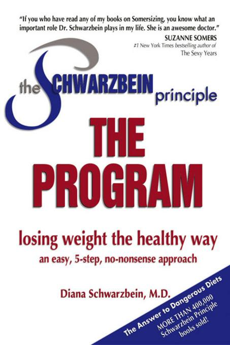 The Schwarzbein Principle, The Program: Losing Weight the Healthy Way EB9780757395024