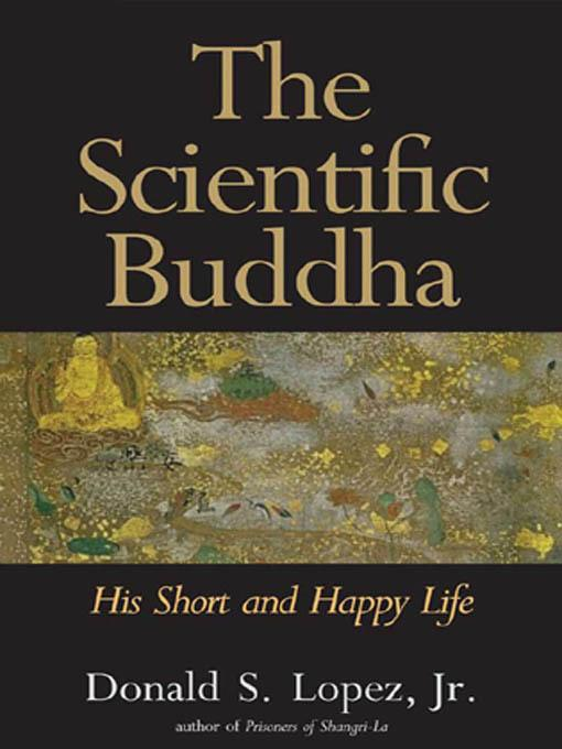 The Scientific Buddha: His Short and Happy Life EB9780300159134