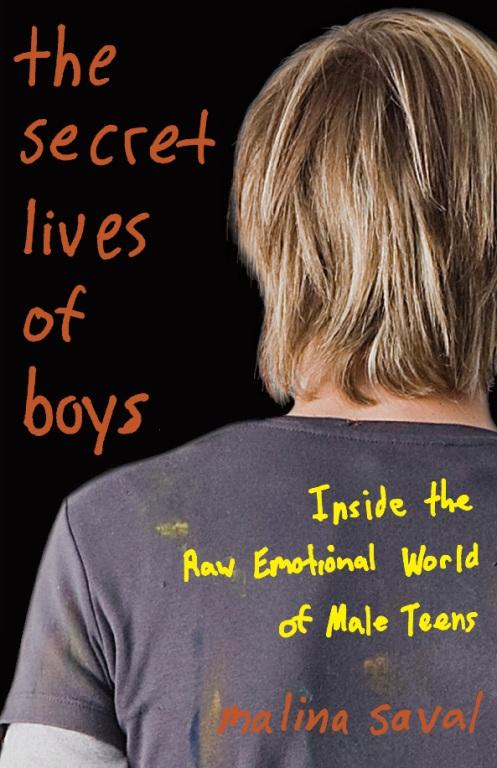 The Secret Lives of Boys: Inside the Raw Emotional World of Male Teens EB9780786744602