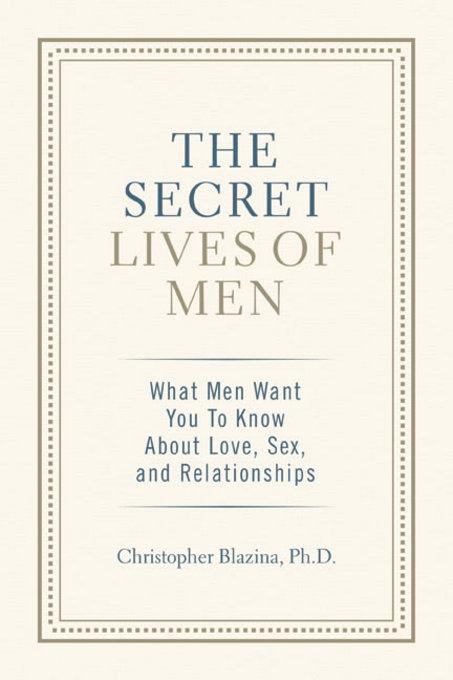 The Secret Lives of Men: What Men Want You to Know About Love, Sex, and Relationships EB9780757398308