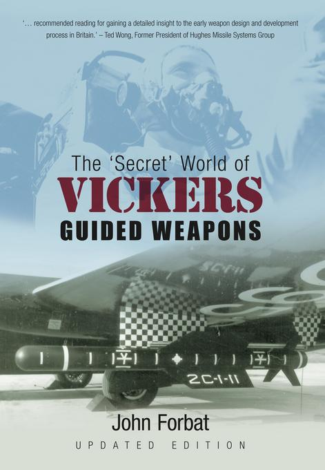 The Secret World of Vickers Guided Weapons EB9780752487922