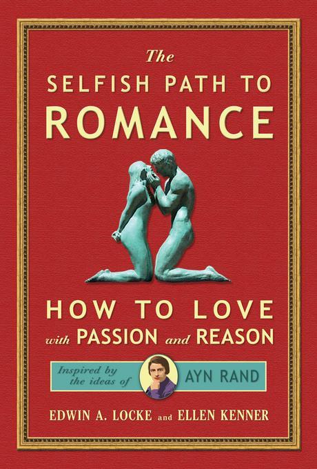 The Selfish Path to Romance EB9780982946152