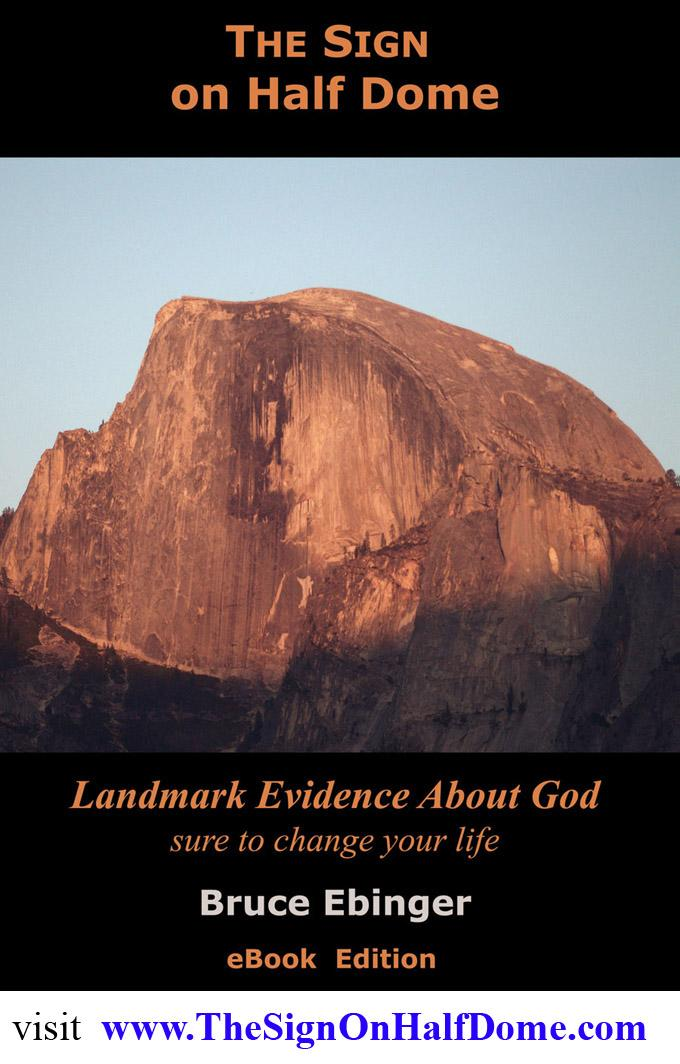The Sign On Half Dome: Landmark Evidence About God