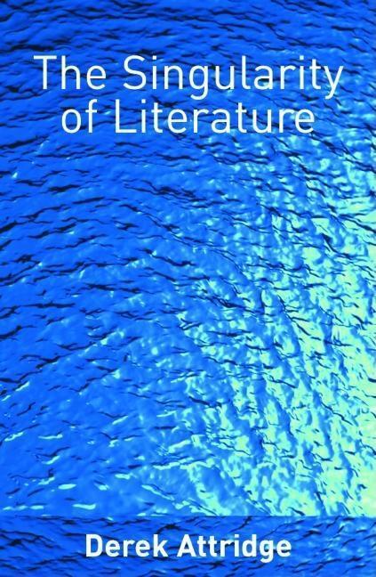 The Singularity of Literature EB9780203420447
