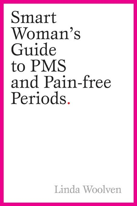The Smart Woman's Guide to PMS and Pain-Free Periods EB9780470158845