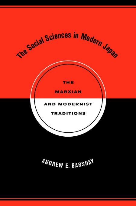 The Social Sciences in Modern Japan: The Marxian and Modernist Traditions EB9780520941335