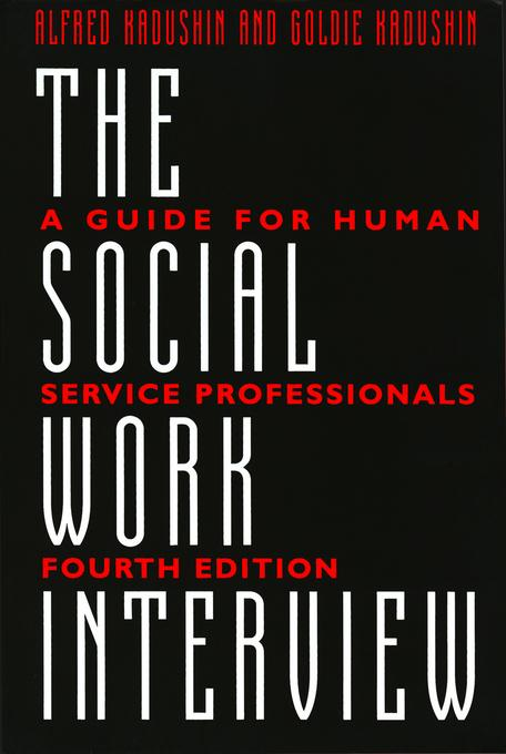 The Social Work Interview: A Guide for Human Service Professionals EB9780231526630