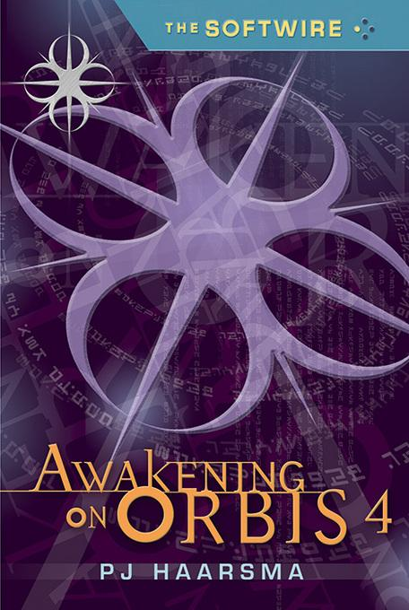 The Softwire: Awakening on Orbis 4 EB9780763652388