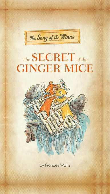 The Song of the Winns: The Secret of the Ginger Mice: The Gerander Trilogy EB9780762445134