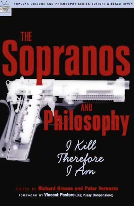 The Sopranos and Philosophy: I Kill Therefore I Am EB9780812698084