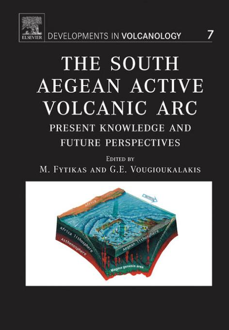 The South Aegean Active Volcanic Arc: Present Knowledge and Future Perspectives EB9780080457574