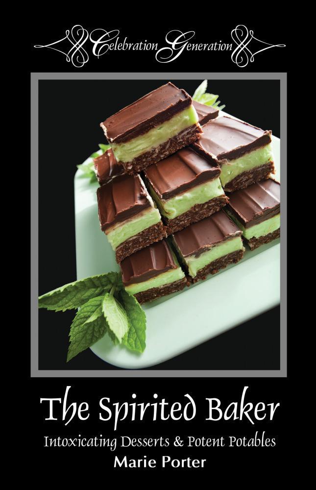 The Spirited Baker - Intoxicating Desserts & Potent Potables EB9780984604012