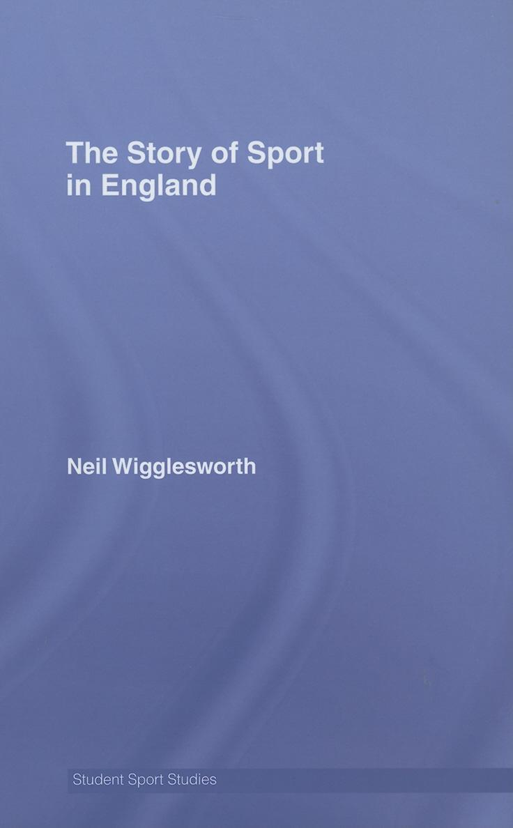 The Story of Sport in England EB9780203347423