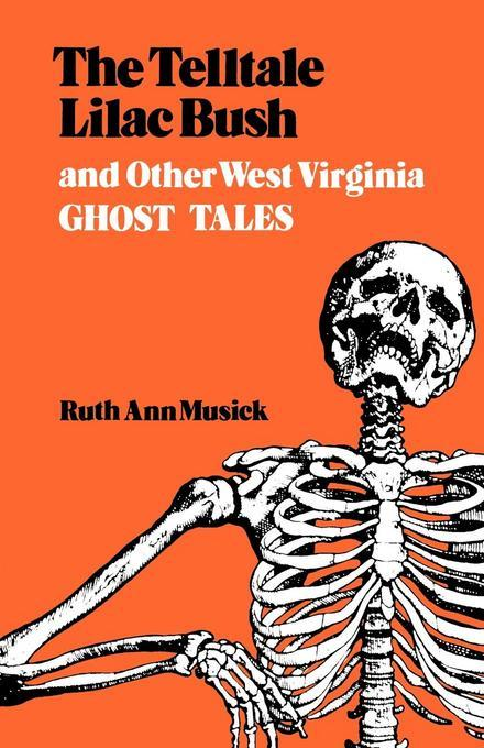 The Telltale Lilac Bush and Other West Virginia Ghost Tales EB9780813138053