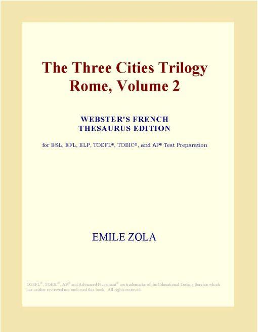 The Three Cities Trilogy Rome, Volume 2 (Webster's French Thesaurus Edition)