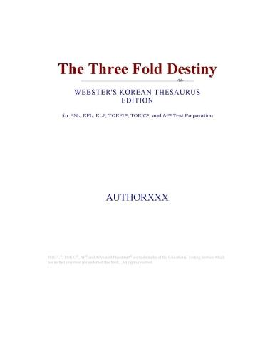 The Three Fold Destiny (Webster's Korean Thesaurus Edition) EB9780546394030